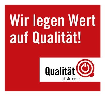 Wir legen Wert auf Qualität.